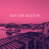 Yacht Club Collection by Various Artists
