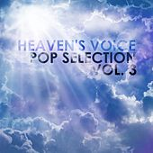 Heaven's Voice: Pop Selection, Vol. 3 by Various Artists