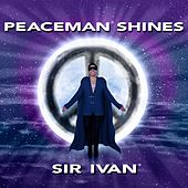 Peaceman Shines by Sir Ivan