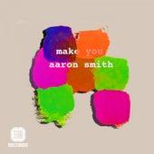 Make You EP von Aaron Smith