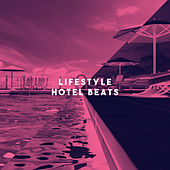 Lifestyle Hotel Beats by Various Artists