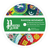 Nobody's Business (If I Do) / Remember Your Purpose by Random Movement