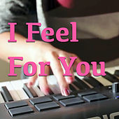 I Feel For You di Various Artists