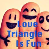 Love Triangle Is Fun von Various Artists