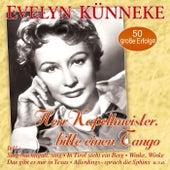 Herr Kapellmeister, bitte einen Tango - 50 große Erfolge von Evelyn Künneke