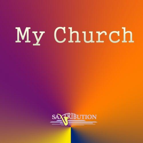 My Church (Saxophone Cover) de Saxtribution