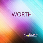 Worth (Saxophone Cover) de Saxtribution