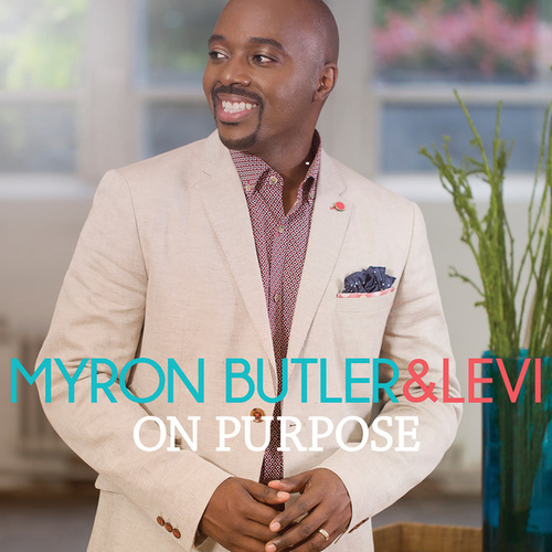 On Purpose by Myron Butler & Levi