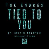 Tied To You (feat. Justin Tranter) [The Knocks 55.5 VIP Mix] von The Knocks