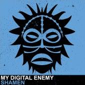 Shamen by My Digital Enemy