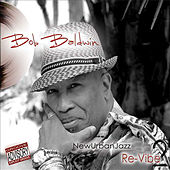 Newurbanjazz 2 / Re-Vibe by Bob Baldwin