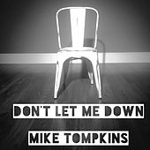Don't Let Me Down by Mike Tompkins