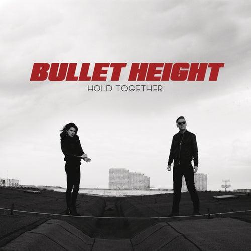 Hold Together von Bullet Height