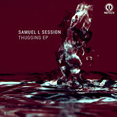 Thugging EP by Samuel L Session