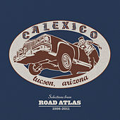 Selections from Road Atlas 1998-2011 by Calexico