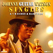 Singles (A & B Sides & Rarities) de Johnny 'Guitar' Watson