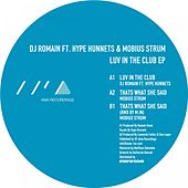 Luv In The Club EP (feat. Hype Hunnets & Mobius Strum) - Single de DJ Romain