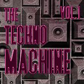 The Techno Machine, Vol. 1 - Best of Techno di Various Artists