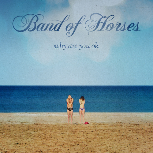 Why Are You OK de Band of Horses