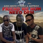 Friend We Nuh Need Dem - Single de Cool Breeze
