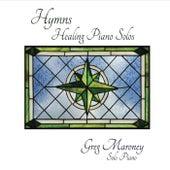 Hymns Healing Piano Solos von Greg Maroney