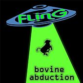 Bovine Abduction by The Fling