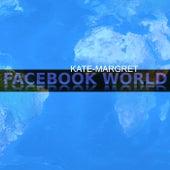 Facebook World van Kate-Margret