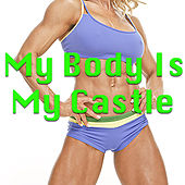 My Body Is My Castle by Various Artists