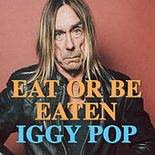 Eat Or Be Eaten (Live) by Iggy Pop