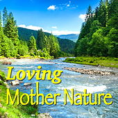 Loving Mother Nature by Various Artists