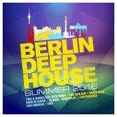Berlin Deep House Summer 2016 von Various Artists