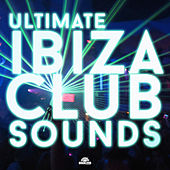 Ultimate Ibiza Club Sounds von Various Artists