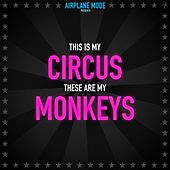 Circus Monkeys by Airplane Mode