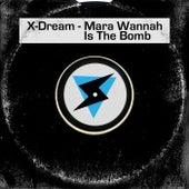 Mara Wannah Is The Bomb by X-Dream