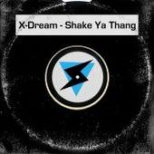 Shake Ya Thang by X-Dream