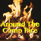 Around The Camp Fire by Various Artists