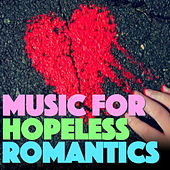 Music For Hopeless Romantics by Various Artists