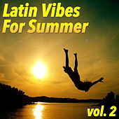 Latin Vibes For Summer, vol. 2 by Various Artists