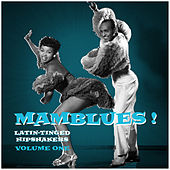 Mamblues Vol. 1, Latin-Tinged Hipshakers (Rumba Blues, Boogie Cha and Cool Mambo) de Various Artists