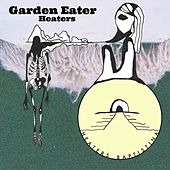 Garden Eater by Heaters