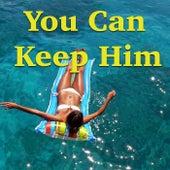 You Can Keep Him de Various Artists