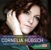 Korngold: Unvergänglichkeit, Op. 27 - Goldmark: Songs, Opp. 18, 21 & 34 von Cornelia Hübsch