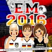 EM 2016 - Die besten Fussball Schlager Hits zur Europameisterschaft in Frankreich von Various Artists