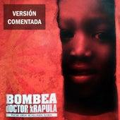 Bombea (Versión Comentada) by Doctor Krapula