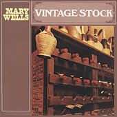 Vintage Stock by Mary Wells