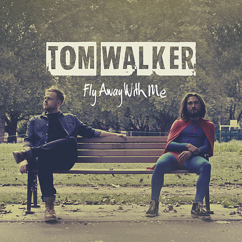 "Tom Walker: ""Fly Away With Me"""