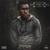 Die This Way (feat. Matt Black & Joey Tee) by Hopsin