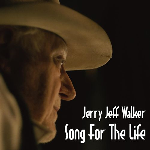 Song for the Life by Jerry Jeff Walker