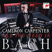 All You Need is Bach von Cameron Carpenter
