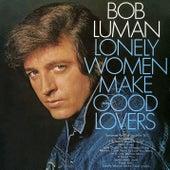 Lonely Women Make Good Lovers de Bob Luman